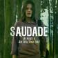 Saudade. © Prosilencio Producciones + Silencio Films + Cineina.