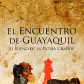 El encuentro de Guayaquil